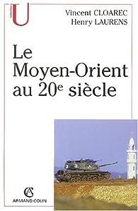 Le Moyen-Orient au 20ème siècle par Vincent Cloarec