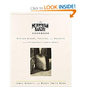 The Metropolitan Bakery Cookbook James Barrett and Wendy Smith Born
