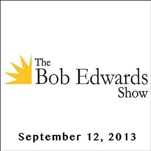 The Bob Edwards Show, Vanessa Gezari, September 12, 2013 Radio/TV Program