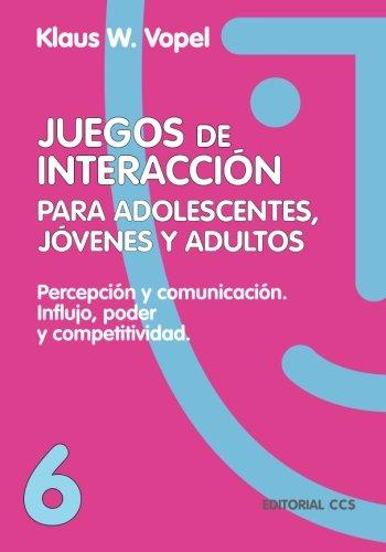 Juegos De Interaccion/6-4ª Edición (Volume 6) (Spanish Edition)