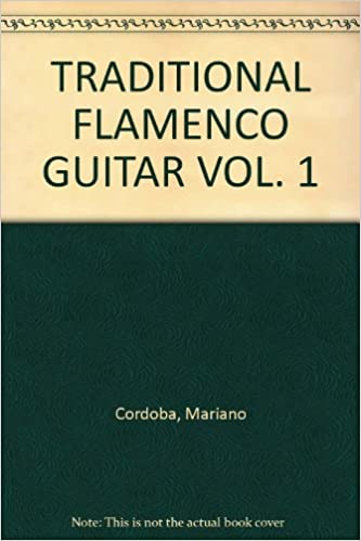 Amazon.com: TRADITIONAL FLAMENCO GUITAR VOL. 1: Mariano ...