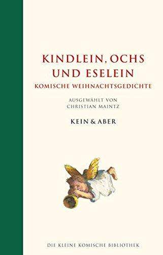 Kindlein, Ochs und Eselein. Komische Weihnachtsgedichte (Die kleine komische Bibliothek, Band 10)