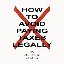 How To Avoid Paying Taxes Legally