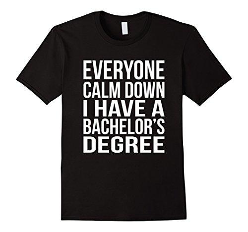 Mens Everyone Calm Down Bachelors Degree T Shirt Graduation Gift Large Black