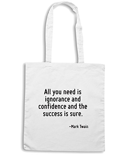 T-Shirtshock - Bolsa para la compra CIT0025 All you need is ignorance and confidence and the success is sure. Blanco