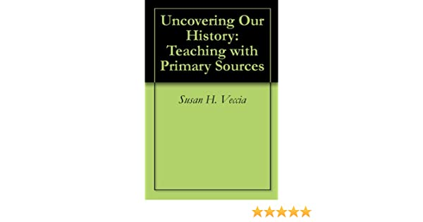 Amazon.com: Uncovering Our History: Teaching with Primary Sources ...