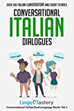 Conversational Italian Dialogues: Over 100 Italian Conversations and Short Stories (Conversational Italian Dual Language Books)