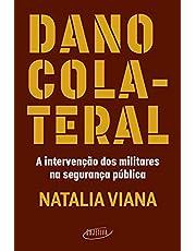 Dano colateral: A intervenção dos militares na segurança pública