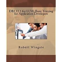 DB2 11.1 for LUW: Basic Training for Application Developers