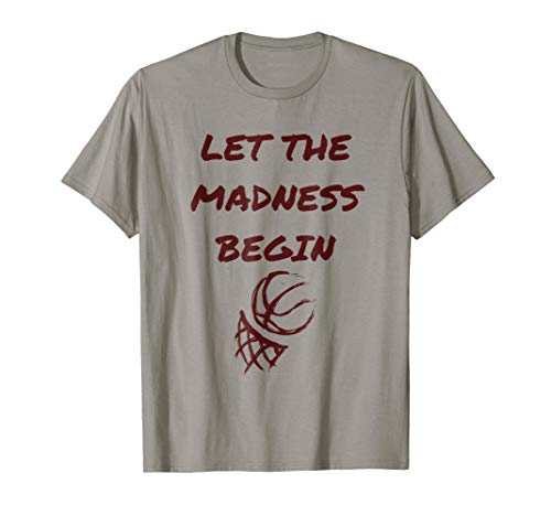 - Let the Madness Begin Basketball Quality T shirt