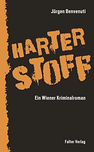 Harter Stoff. Ein Wiener Kriminalroman