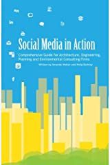 Social Media in Action: Comprehensive Guide for Architecture, Engineering, Planning and Environmental Consulting Firms Paperback