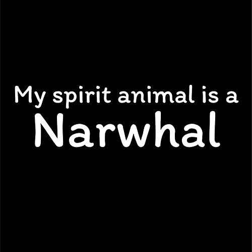MKS0754 Car Truck Van SUV Window Wall Cup Laptop My Spirit Animal is A Narwhal Vinyl Decal Sticker One 7 Inch Decal
