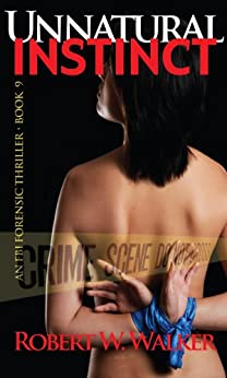 Unnatural Instinct (Instinct Series Book 9) by [Walker, Robert W.]