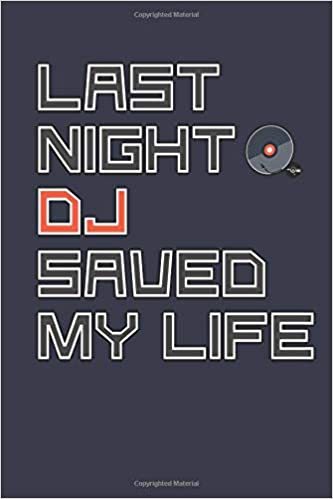 Last Night A DJ Saved My Life: Music Playlist Journal