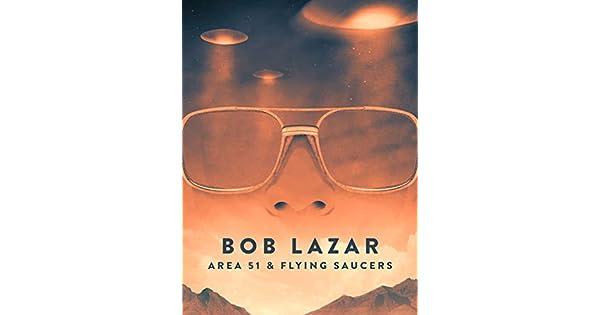 Amazon co uk: Watch Bob Lazar: Area 51 & Flying Saucers