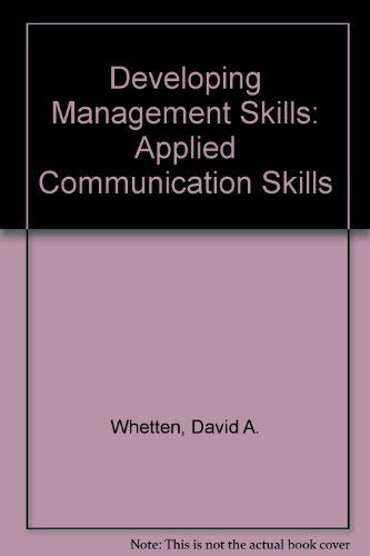 Developing Management Skills: Applied Communication Skills