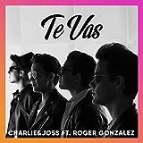 Te Vas (feat. Roger Gonzalez)