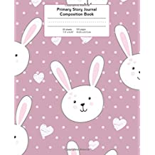 Primary Story Journal Composition Book: Bunny with Hearts   Pink Background Notebook Grade Level K-2 Draw and Write