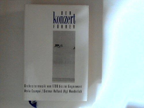 Der Konzertführer. Orchestermusik Von 1700 Bis Zur Gegenwart