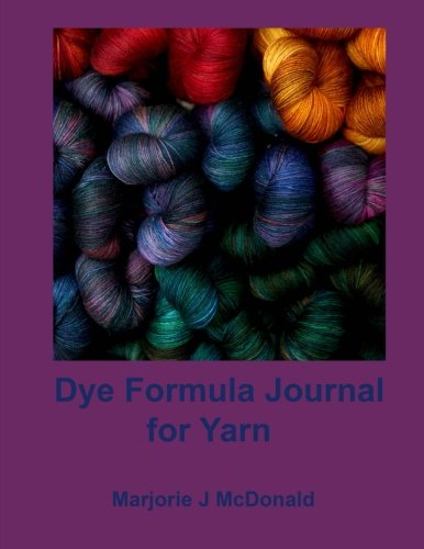 Dye Formula Journal For Yarns (How To Dye Yarn compare prices)