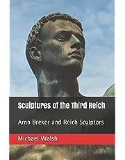 Sculptures of the Third Reich: Arno Breker and Reich Sculptors