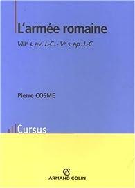 L'armée romaine : VIIIe siècle avant J-C - Ve siècle après J-C par Pierre Cosme