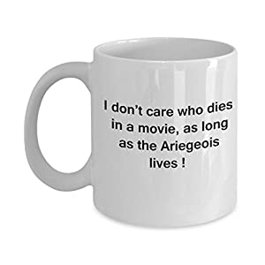 Funny Dog Coffee Mug for Dog Lovers - I Don't Care Who Dies, As Long As Ariegeois Lives - Ceramic Fun Cute Dog Cup White Coffee Mug, 11 Oz 14
