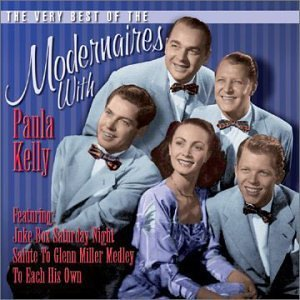 The Very Best of the Modernaires with Paula Kelly by The Modernaires and Paula Kelly (2001-06-12)