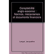 Comptabilité anglo-saxonne : Normes, mécanismes et documents financiers