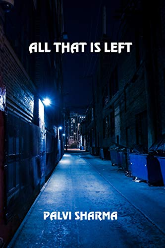 All That Is Left by [Sharma, Palvi]