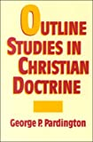 img - for Outline Studies in Christian Doctrine book / textbook / text book