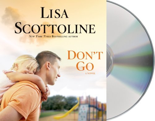 Download By Lisa Scottoline Don't Go (Unabridged) [Audio CD] PDF