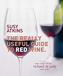 The Really Useful Guide to Red Wine