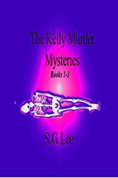 The Kelly Murder Mysteries: Book 1-3