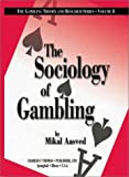 The Sociology of Gambling, Vol. 2 (The Gambling Theory and Research Series, V. 2) 1st Edition