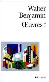 Oeuvres, tome 1 par Walter Benjamin