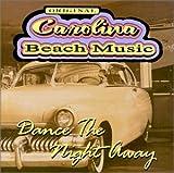Original Carolina Beach Music: Dance The Night Away