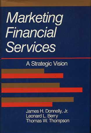 Marketing Financial Services: A Strategic Vision