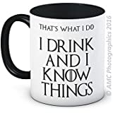 I Drink and I Know Things (That's What I Do) - Funny High Quality Coffee Tea Mug