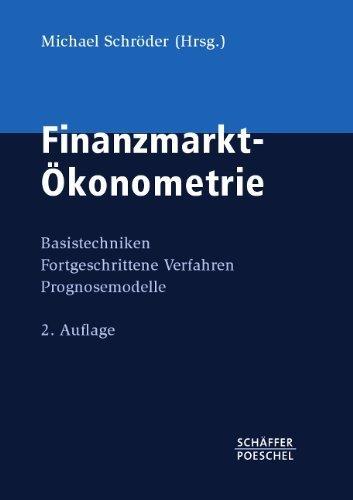 Finanzmarkt-Ökonometrie: Basistechniken, Fortgeschrittene Verfahren, Prognosemodelle von Michael Schröder (Herausgeber) (20. Januar 2012) Gebundene Ausgabe