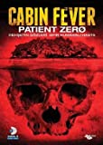 Cabin Fever: Patient Zero - Dehsetin Gozleri: Sifir Numarali Hasta