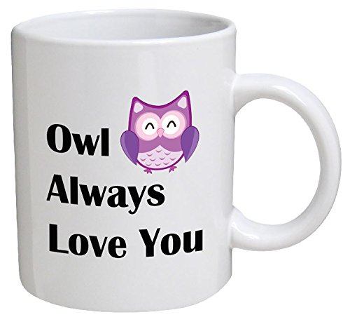 Owl Always Love You 11 Ounces Coffee Mug Willcallyou -