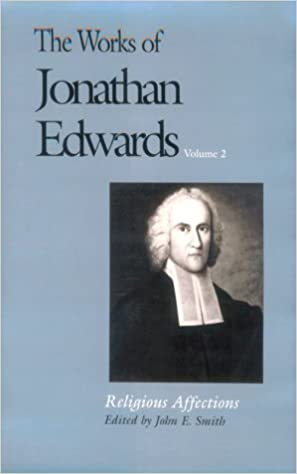 Book The Works of Jonathan Edwards: Religious Affections Volume 2: Religious Affections v. 2 (The Works of Jonathan Edwards Series)