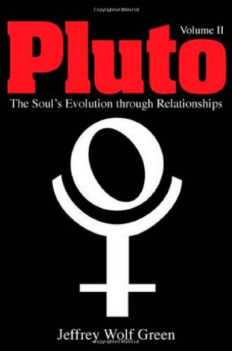 Pluto: The Soul's Evolution Through Relationships, Volume 2