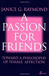 A Passion for Friends: Toward a Philosophy of Female