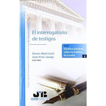 El interrogatorio de testigos. (Colección de Formación Continua Facultad de Derecho ESADE)