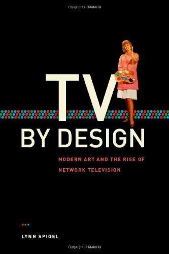 Download TV by Design: Modern Art and the Rise of Network Television ebook