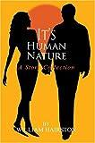 It's Human Nature, William Hairston, 0595334822