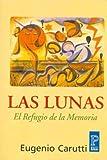 Las Lunas. El Refugio De La Memoria